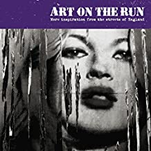 Art On The Run: England (Volume Two): More inspiration from the streets of England