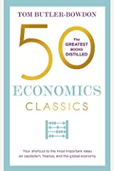 50 Economics Classics: Your shortcut to the most important ideas on capitalism, finance, and the global economy (50 Classics) Paperback