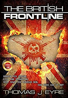 The British FrontLine: A violent roller coaster thriller that moves from Afghanistan to Dorset. Meet Patrick Regan, more mean machine than Reacher or Milton. (Codename Orcus Book 2) (English Edition) di [Eyre, Thomas J]