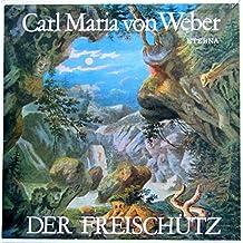 Weber: DER FREISCHÜTZ (Gesamtaufnahme: Dresden 1973) [Vinyl Schallplatte] [3 LP Box-Set]