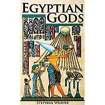 Egyptian Gods: Discover the Ancient Gods of Egyptian Mythology (English Edition)