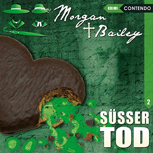 Morgan & Bailey (2) Süßer Tod - Contendo Media 2016