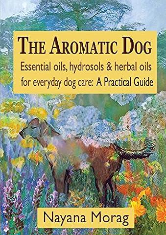 The Aromatic Dog - Essential oils, hydrosols, & herbal oils