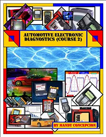 Automotive Electronic Diagnostics (Course-2) eBook: Mandy ... on reading wiring drawings, reading wiring diagram symbols, reading wire diagrams,