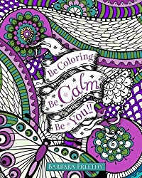 Be Calm: Adult Coloring Book (Be Coloring) (Volume 3) by Barbara Freethy (2015-06-14)
