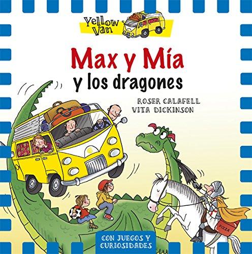 The Yellow Van 3. Max y Mía y los dragones