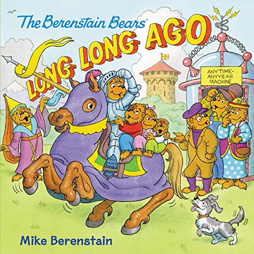 The Berenstain Bears: Long, Long Ago