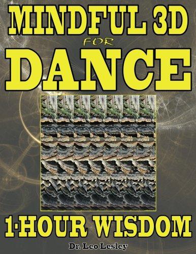 Mindful 3D for Dance: 1-Hour Wisdom: Volume 1 por Dr. Leo Lesley