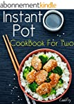 Instant Pot CookBook For Two: 80+ Who...