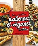Les recettes italiennes et véganes de Chloe - 150 recettes