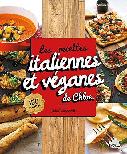 Les recettes italiennes et véganes de Chloe - 150 recettes par Chloe Coscarelli