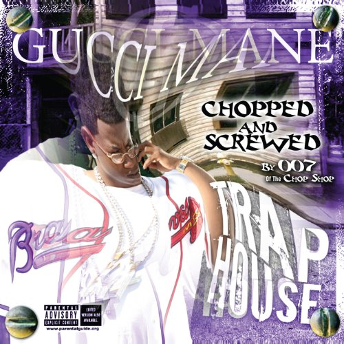 Trap House (Chopped & Screwed) [Explicit] (Gucci Mane Trap House)