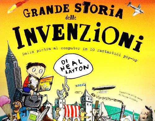 Grande storia delle invenzioni. Ediz. illustrata