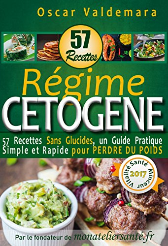 regime-cetogene-57-recettes-sans-glucides-un-guide-pratique-simple-et-rapide-pour-perdre-du-poids-mo