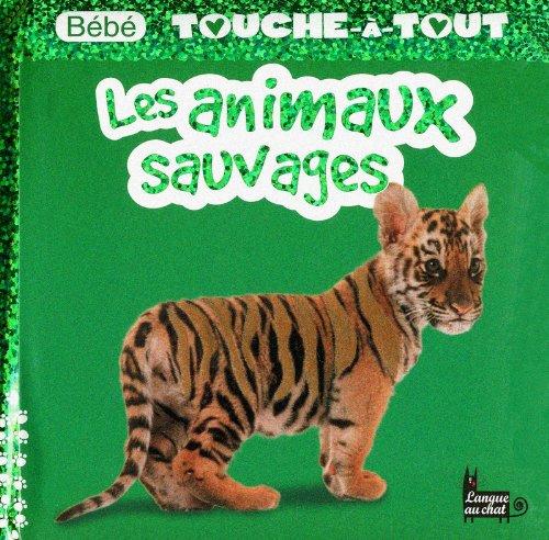 Bébé touche-à-tout - Les animaux sauvages