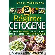 Régime Cétogène : 57 Recettes Sans Glucides: un Guide Pratique Simple et Rapide pour perdre du poids (Mon Atelier Santé)