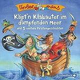 Käpt'n Klabauter im dampfenden Meer und 5 weitere Piratengeschichten: 1 CD (Vorlesemaus)