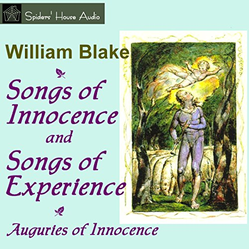 Songs of Innocence and of Experience - William Blake - Unabridged