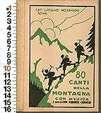 Lion/Albanese/Cornoldi - 80 Canti Della Montagna Con Musica Morpurgo 1948 Pf7
