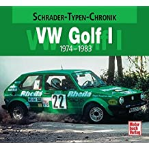 VW Golf I: 1974-1983 (Schrader-Typen-Chronik)