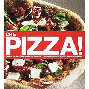 Che Pizza! Ediz. Illustrata