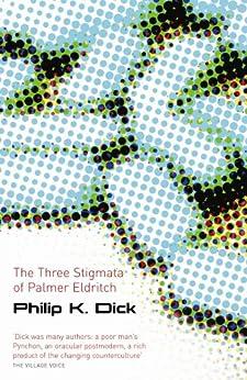 The Three Stigmata of Palmer Eldritch (S.F. MASTERWORKS) by [Dick, Philip K.]