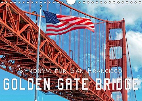 Golden Gate Bridge - Synonym für San Francisco (Wandkalender 2019 DIN A4 quer): Die Golden Gate Bridge in Kalifornien, die Brücke über das Goldene Tor. (Monatskalender, 14 Seiten ) (CALVENDO Orte)