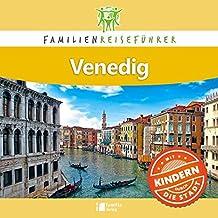 Familienreiseführer Venedig: Mit Kindern durch die Stadt