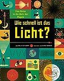 Wie schnell ist das Licht?: Eine Reise in die Welt der Physik