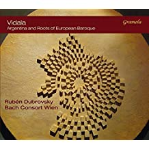 Vidala - Argentina and Roots of European Baroque by Bach Consort Wien (2015-05-04)