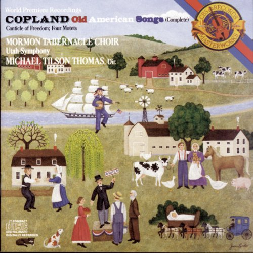Copland: Old American Songs, Canticle of Freedom & 4 Motets (Songs Old American Copland)