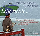 Leise rieselt ... - Das etwas andere Weihnachten: mit Texten von Elke Heidenreich und Tönen von Manfred Schoof und Mike Herting - Elke Heidenreich