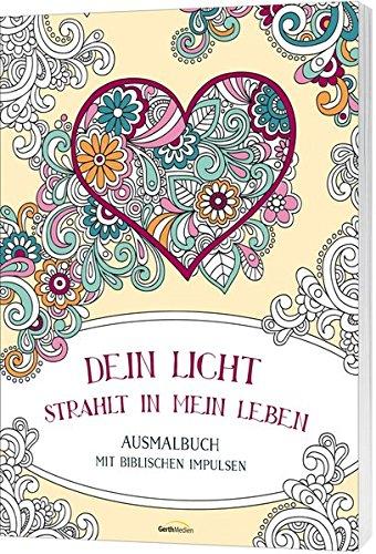 Preisvergleich Produktbild Dein Licht strahlt in mein Leben - Ausmalbuch: Ausmalbuch mit biblischen Impulsen.