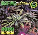 High Times Ultimate Grow 2009 Calendar: Jorge Cervantes' Cultivation Tips
