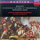 Berlioz; Symphonie Funebre et Triomphale and exc. from Romeo & Juliette.