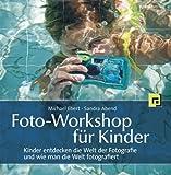 Foto-Workshop für Kinder: Kinder entdecken die Welt der Fotografie und wie man die Welt fotografiert