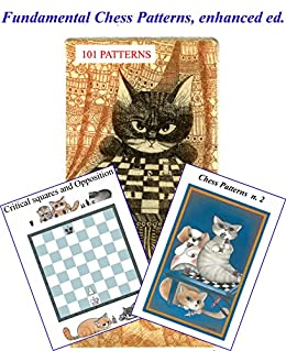 Encyclopedia of Chess Patterns, part 1: 101 PATTERNS, 600 pages, 300 diagrams, links to 300 games (English Edition) di [Pardi, Rodolfo]