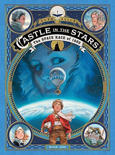 Castle in the Stars 1: The Space Race of 1869 di Alex Alice