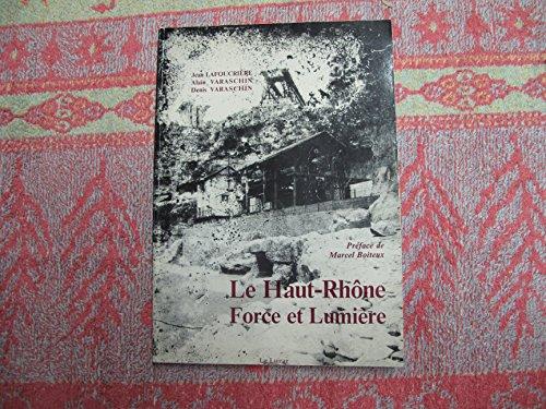Le Haut-Rhône : Force et lumière par Jean Lafoucrière