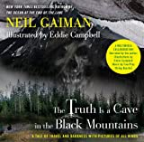 Image de The Truth Is a Cave in the Black Mountains (Enhanced Multimedia Edition): A Tale of Travel and Darkness with Pictures of All Kinds