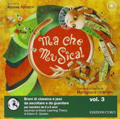 Ma che musica! Ediz. illustrata. Con CD Audio: 3