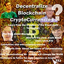 Decentralizing, BlockChain, CryptoCurrencies?: Learn from the Creators of the Blockchain (English Edition)