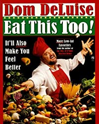 Eat This Too: It'll Make You Feel Better by Dom DeLuise (1998-10-01)