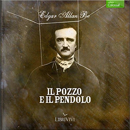 Il pozzo e il pendolo | Edgar Allan Poe