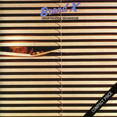 Brand X: Unorthodox Behaviour (Audio CD)