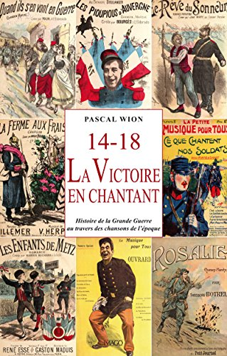 Livres gratuits 14-18, La Victoire en chantant : Histoire de la Grande Guerre au travers des chansons de l'époque epub pdf