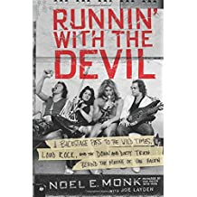 Runnin' with the Devil: A Backstage Pass to the Wild Times, Loud Rock, and the Down and Dirty Truth Behind the Making of Van Halen