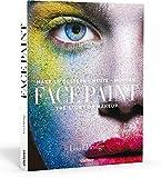 Face Paint [Deutsche Erstausgabe]: The Story of Make up: Make-up gestern - heute - morgen - Lisa Eldridge