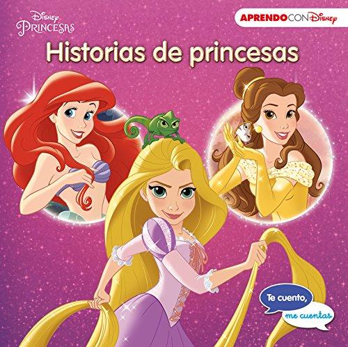 Historias de princesas (Te cuento, me cuentas una historia Disney): La Sirenita, La Bella y la Bestia, Enredados (Princesas Disney)