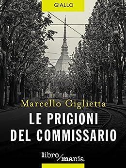 Le prigioni del commissario di [Giglietta, Marcello]